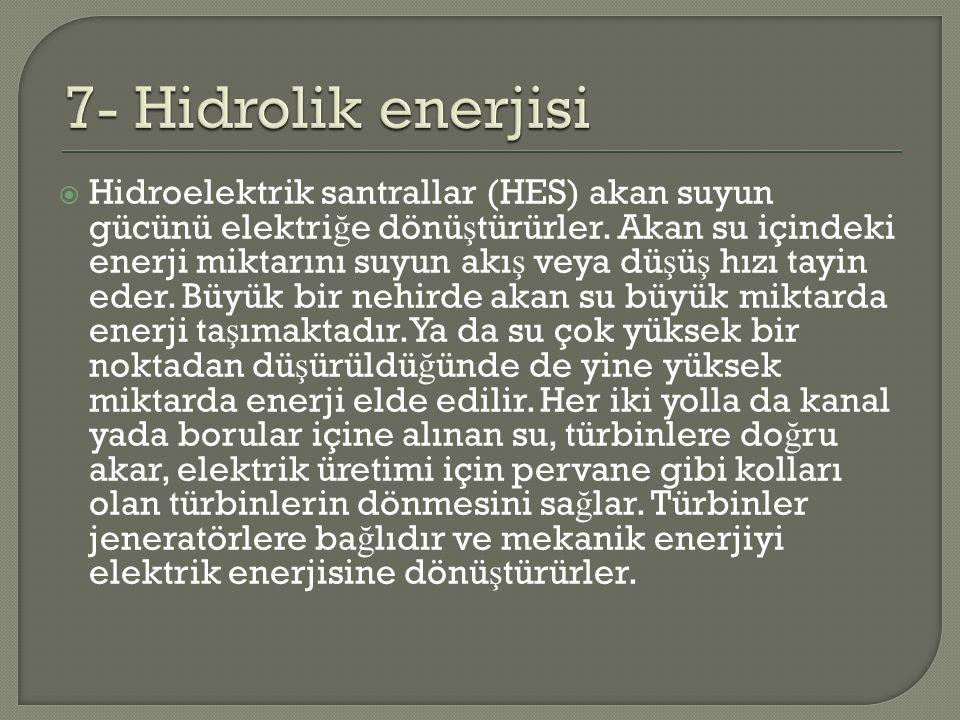  Hidroelektrik santrallar (HES) akan suyun gücünü elektri ğ e dönü ş türürler. Akan su içindeki enerji miktarını suyun akı ş veya dü ş ü ş hızı tayin