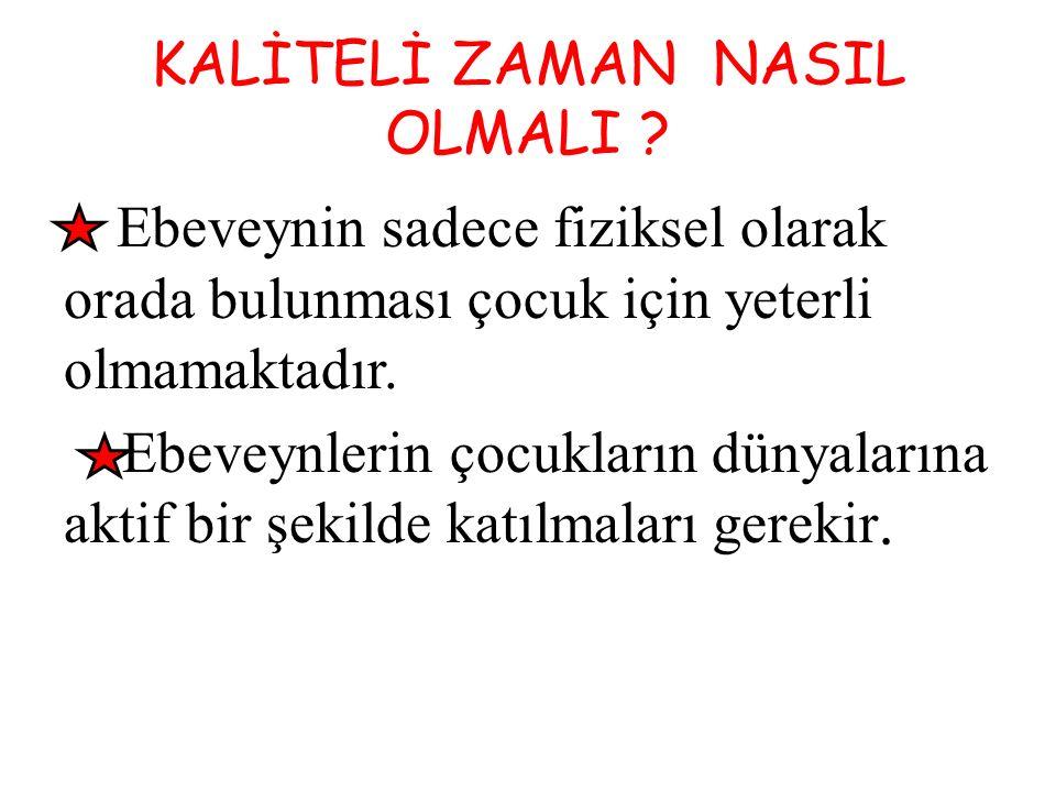 KALİTELİ ZAMAN NASIL OLMALI .
