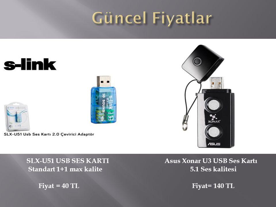 Asus Xonar U3 USB Ses Kartı 5.1 Ses kalitesi Fiyat= 140 TL SLX-U51 USB SES KARTI Standart 1+1 max kalite Fiyat = 40 TL