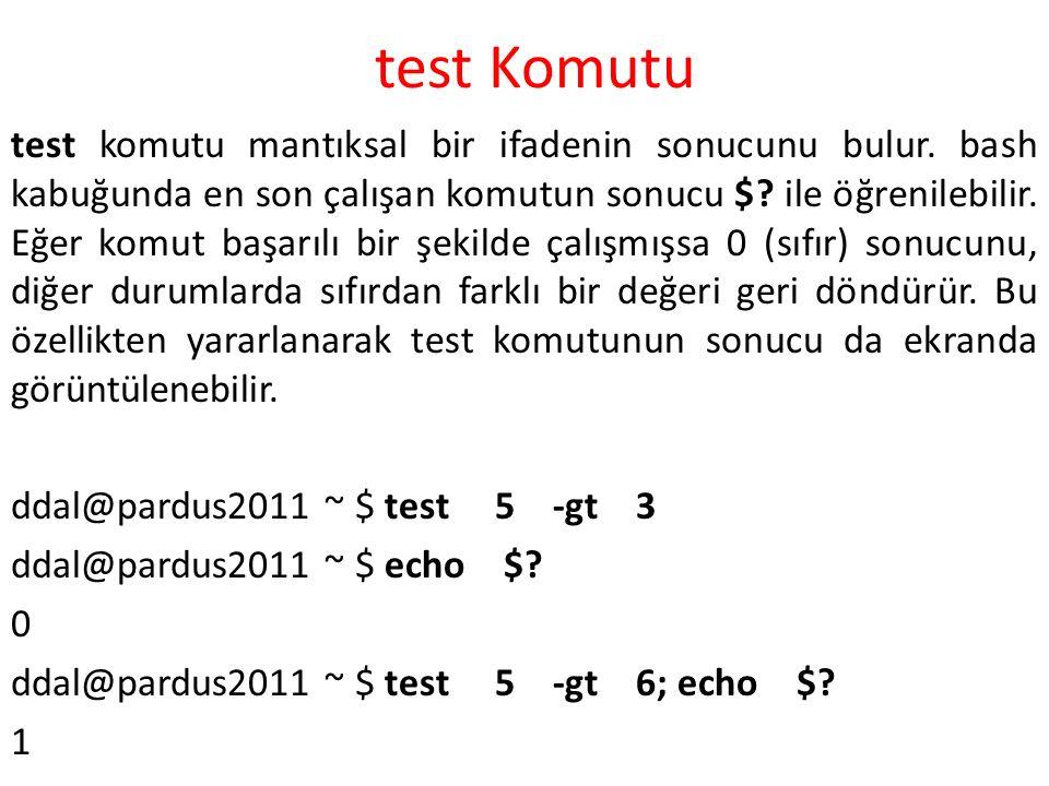 test Komutu test komutu mantıksal bir ifadenin sonucunu bulur.