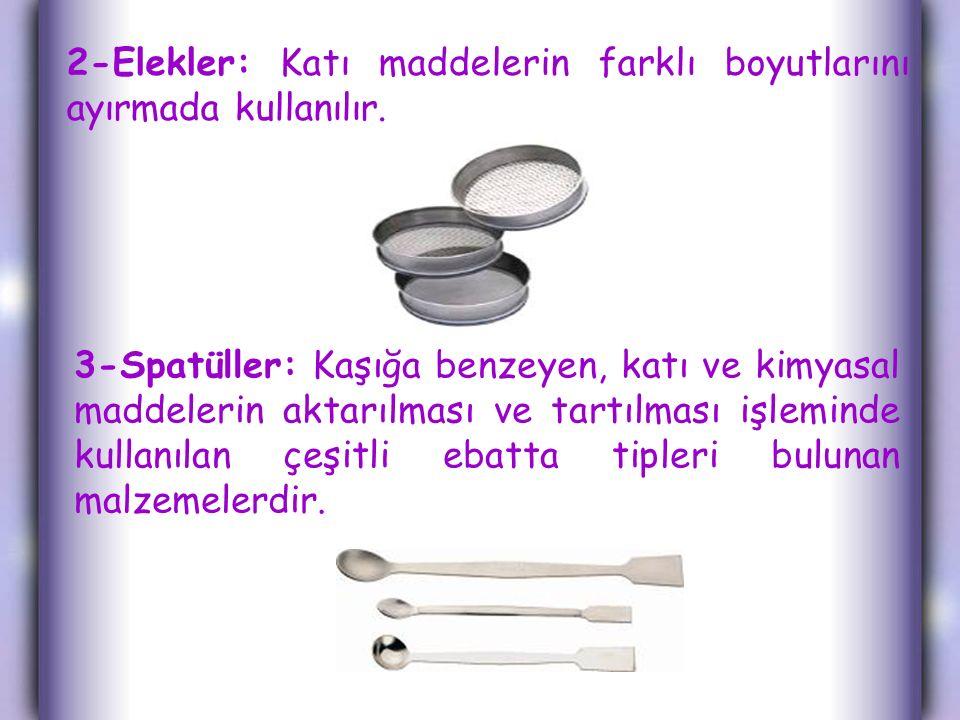 2-Elekler: Katı maddelerin farklı boyutlarını ayırmada kullanılır.