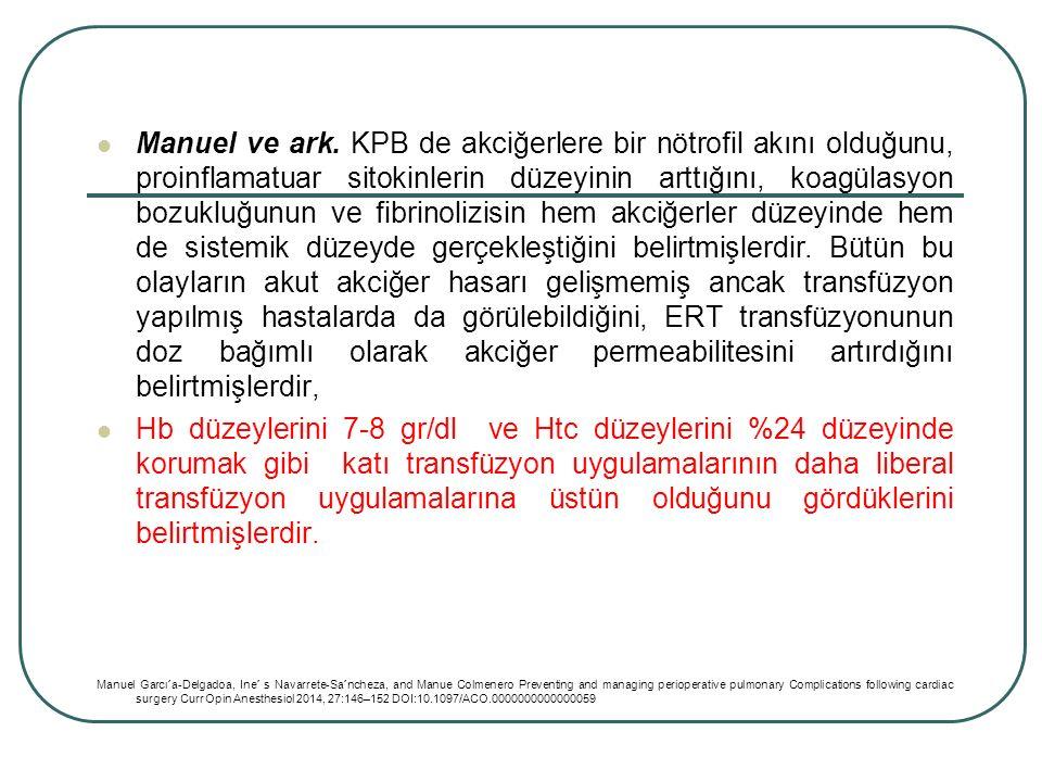 Manuel ve ark. KPB de akciğerlere bir nötrofil akını olduğunu, proinflamatuar sitokinlerin düzeyinin arttığını, koagülasyon bozukluğunun ve fibrinoliz