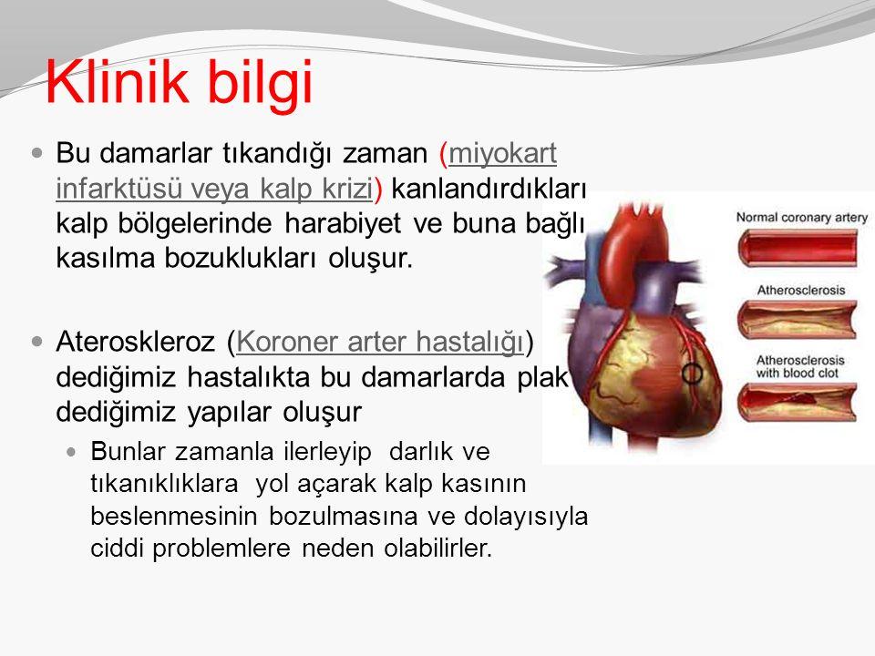 Klinik bilgi Bu damarlar tıkandığı zaman (miyokart infarktüsü veya kalp krizi) kanlandırdıkları kalp bölgelerinde harabiyet ve buna bağlı kasılma bozu