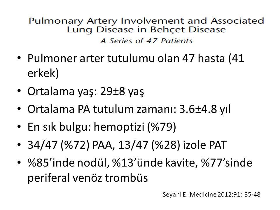 Pulmoner arter tutulumu olan 47 hasta (41 erkek) Ortalama yaş: 29±8 yaş Ortalama PA tutulum zamanı: 3.6±4.8 yıl En sık bulgu: hemoptizi (%79) 34/47 (%72) PAA, 13/47 (%28) izole PAT %85'inde nodül, %13'ünde kavite, %77'sinde periferal venöz trombüs Seyahi E.