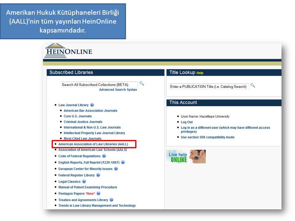 Amerikan Hukuk Kütüphaneleri Birliği (AALL)'nin tüm yayınları HeinOnline kapsamındadır.