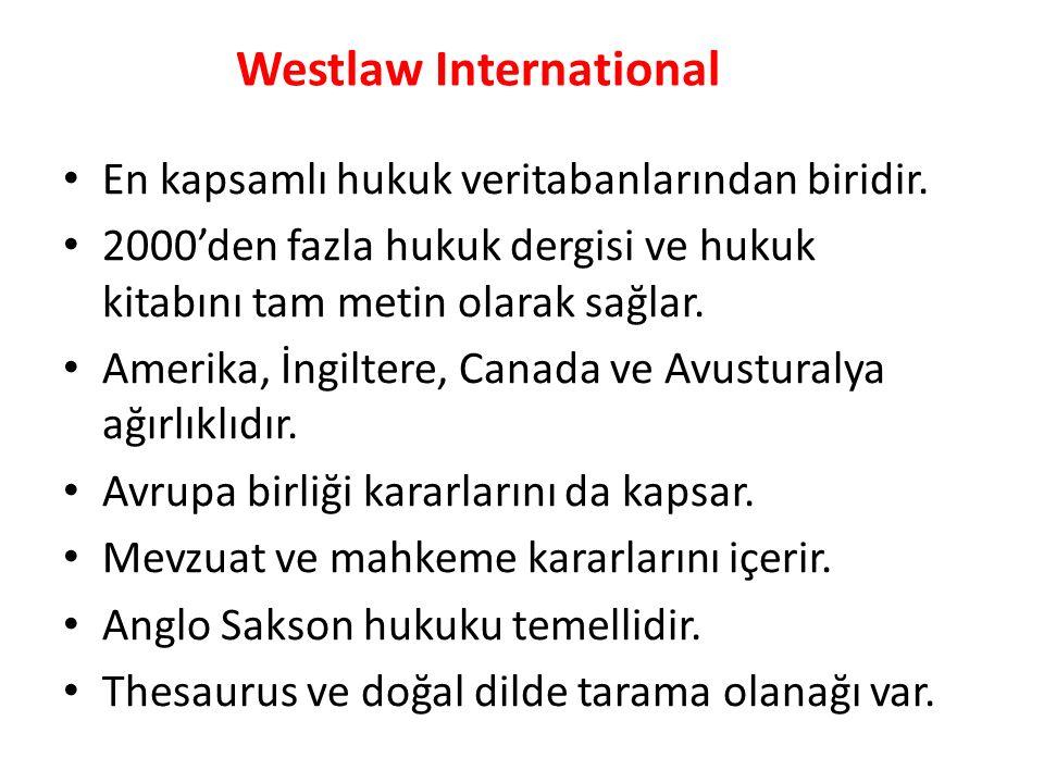 Westlaw International En kapsamlı hukuk veritabanlarından biridir.