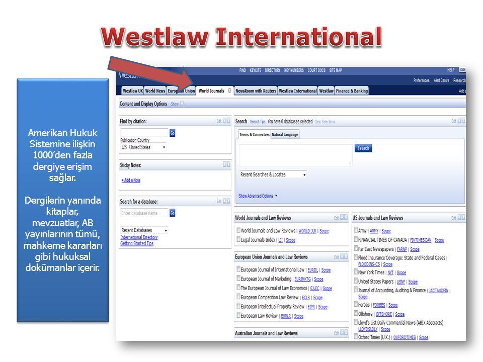 Amerikan Hukuk Sistemine ilişkin 1000'den fazla dergiye erişim sağlar.
