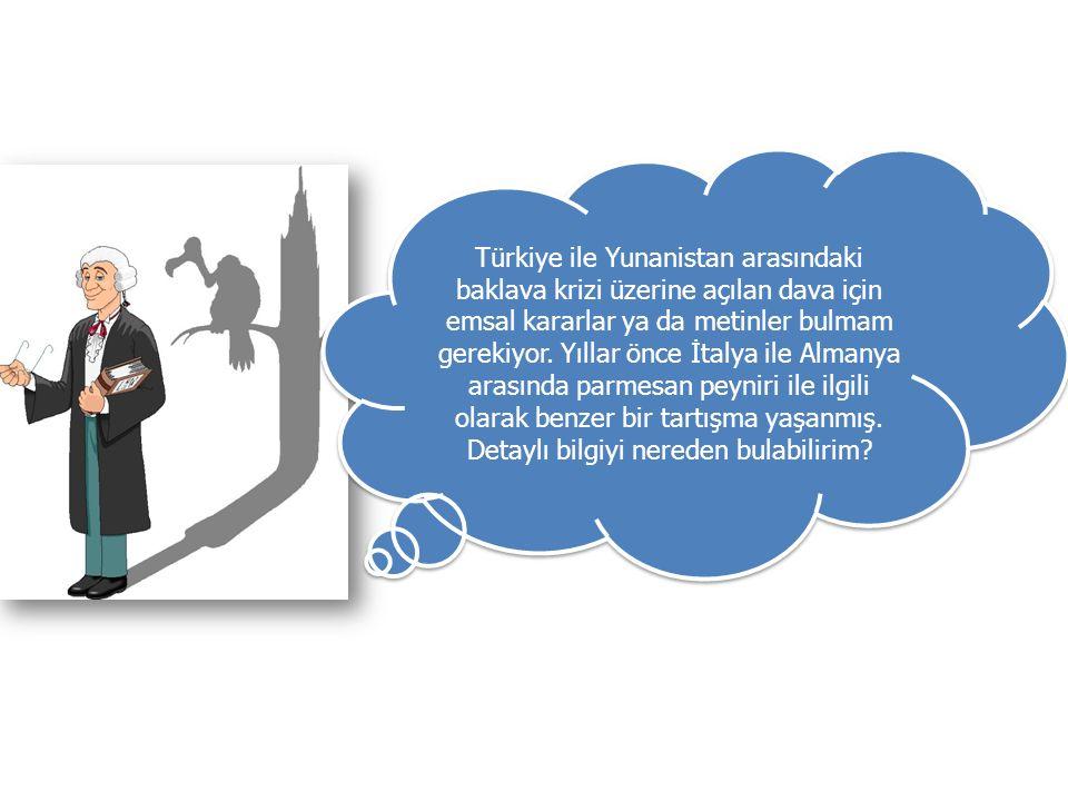 Türkiye ile Yunanistan arasındaki baklava krizi üzerine açılan dava için emsal kararlar ya da metinler bulmam gerekiyor.