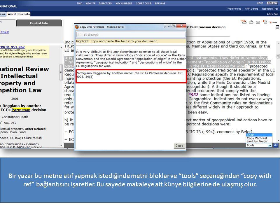Bir yazar bu metne atıf yapmak istediğinde metni bloklar ve tools seçeneğinden copy with ref bağlantısını işaretler.