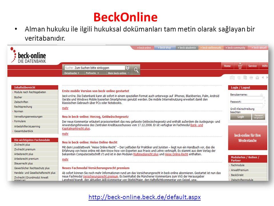 BeckOnline Alman hukuku ile ilgili hukuksal dokümanları tam metin olarak sağlayan bir veritabanıdır.