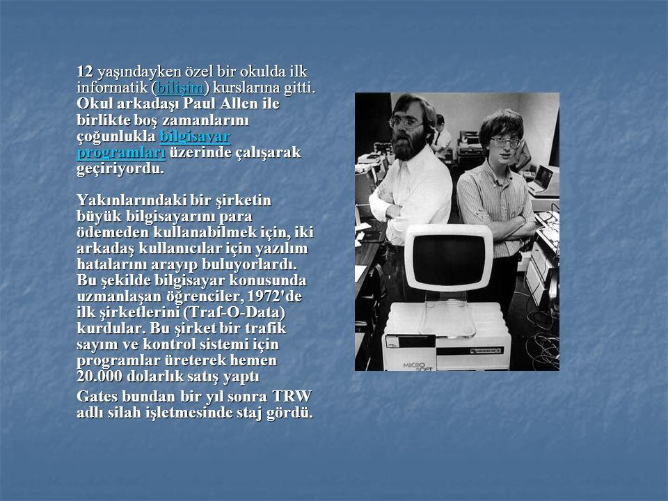 12 yaşındayken özel bir okulda ilk informatik (bilişim) kurslarına gitti. Okul arkadaşı Paul Allen ile birlikte boş zamanlarını çoğunlukla bilgisayar