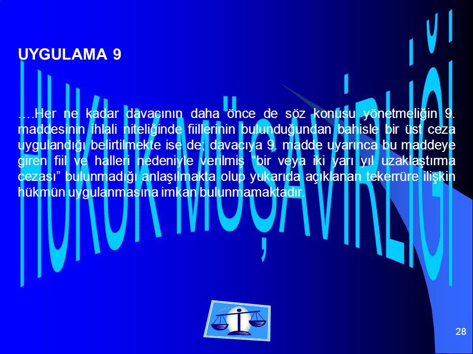 28 ….Her ne kadar davacının daha önce de söz konusu yönetmeliğin 9.