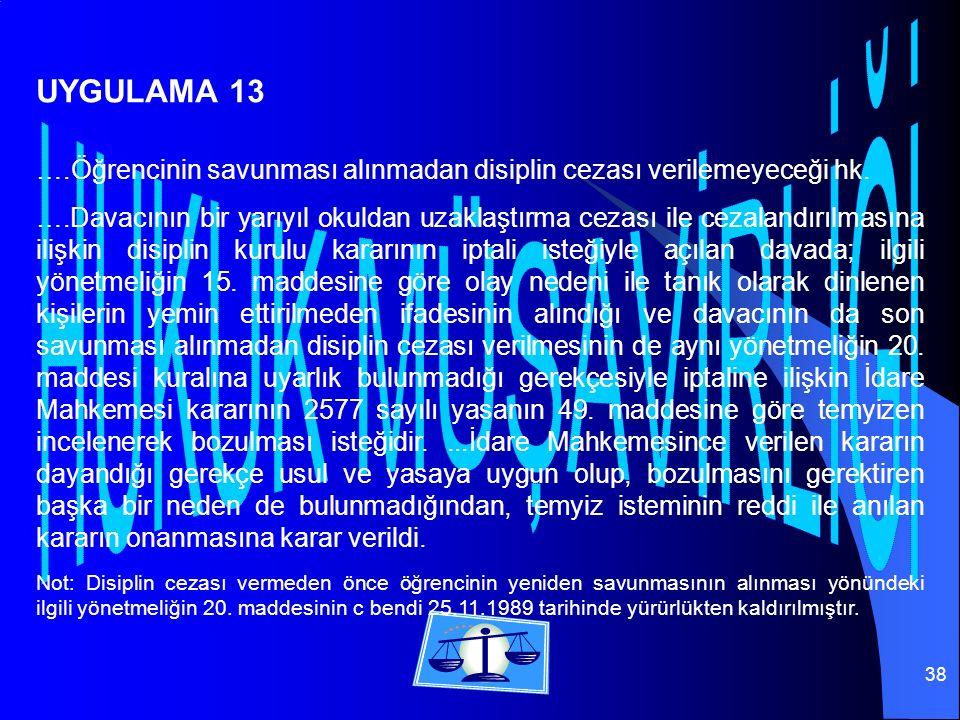 38 ….Öğrencinin savunması alınmadan disiplin cezası verilemeyeceği hk.