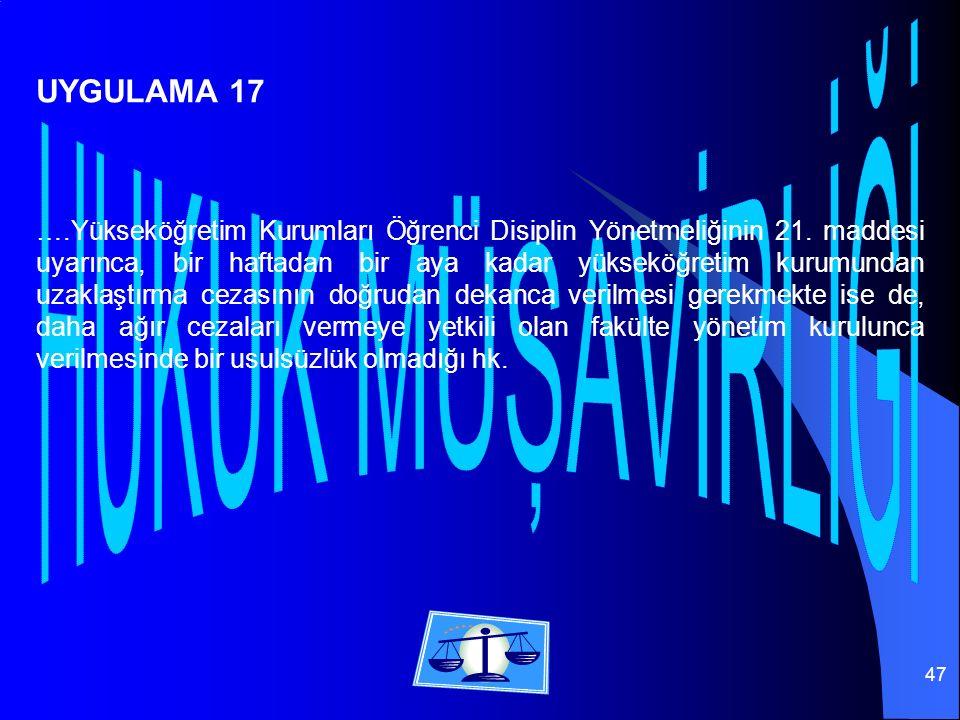 47 ….Yükseköğretim Kurumları Öğrenci Disiplin Yönetmeliğinin 21.