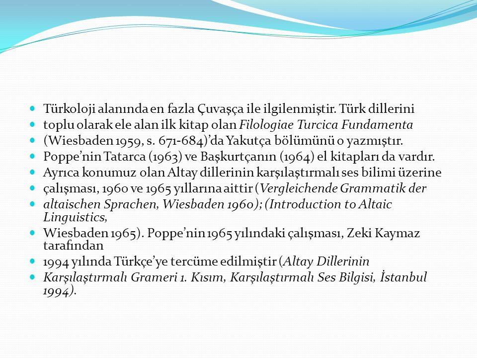 Türkoloji alanında en fazla Çuvaşça ile ilgilenmiştir. Türk dillerini toplu olarak ele alan ilk kitap olan Filologiae Turcica Fundamenta (Wiesbaden 19