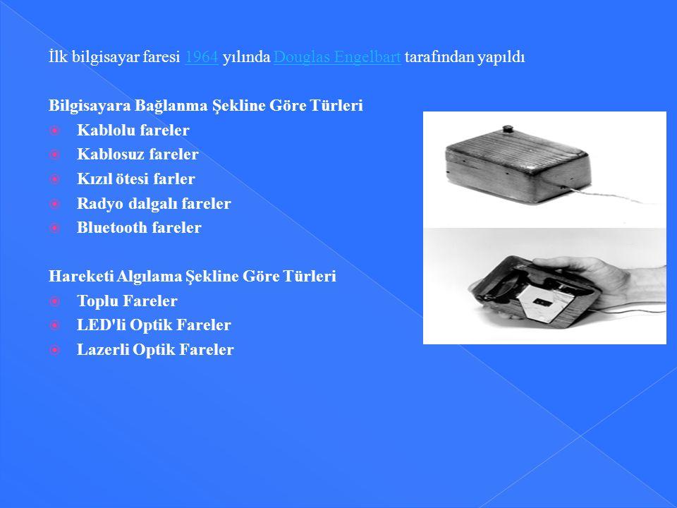 İlk bilgisayar faresi 1964 yılında Douglas Engelbart tarafından yapıldı1964Douglas Engelbart Bilgisayara Bağlanma Şekline Göre Türleri  Kablolu farel
