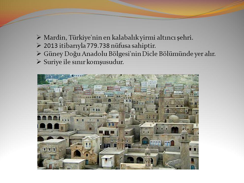  Mardin, Türkiye nin en kalabalık yirmi altıncı şehri.