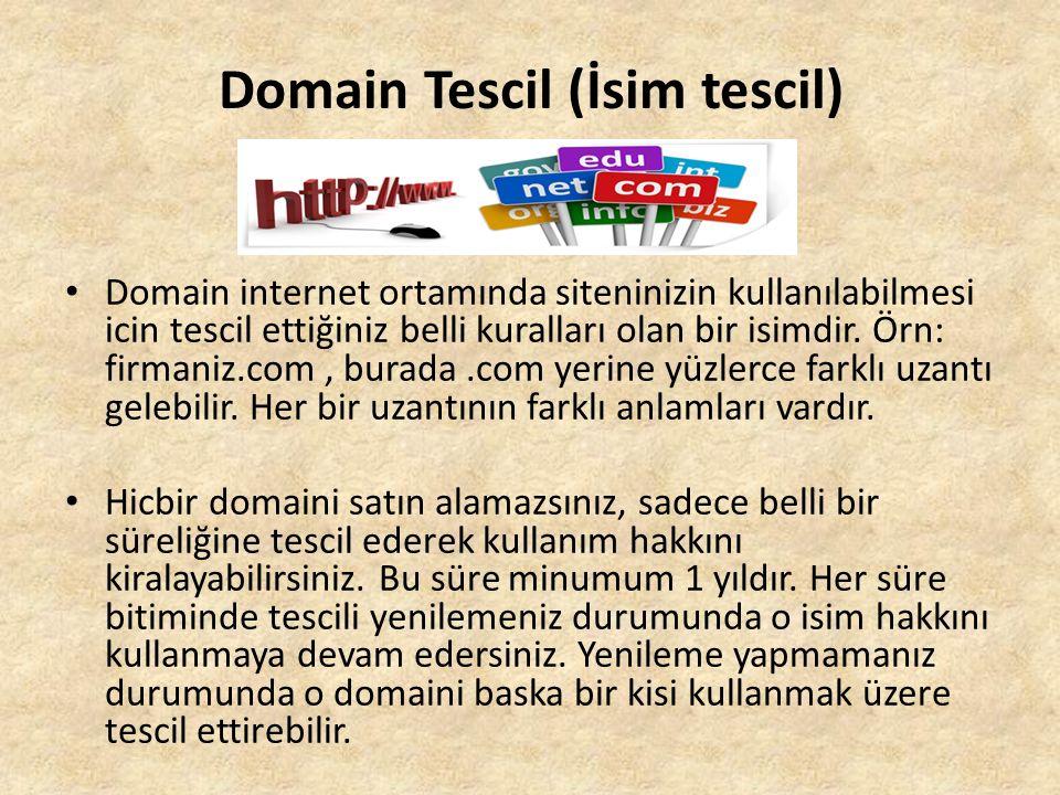 Domain Tescil (İsim tescil) Domain internet ortamında siteninizin kullanılabilmesi icin tescil ettiğiniz belli kuralları olan bir isimdir.
