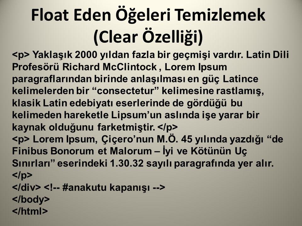 Float Eden Öğeleri Temizlemek (Clear Özelliği) Yaklaşık 2000 yıldan fazla bir geçmişi vardır.