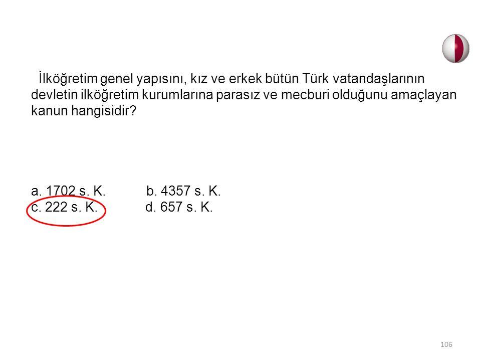 İlköğretim genel yapısını, kız ve erkek bütün Türk vatandaşlarının devletin ilköğretim kurumlarına parasız ve mecburi olduğunu amaçlayan kanun hangisi