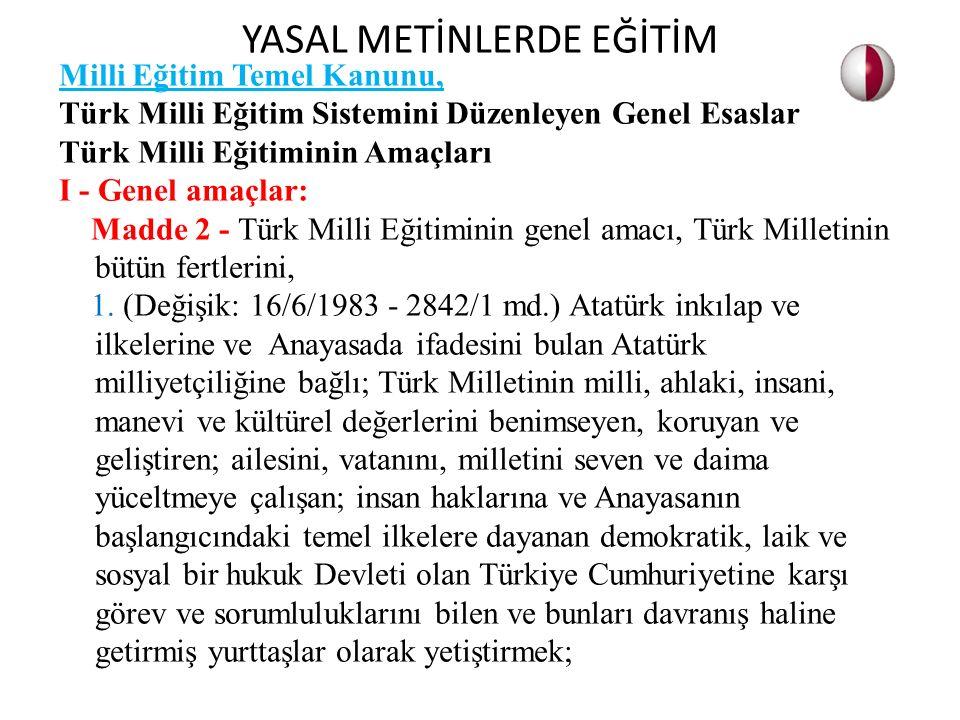 Milli Eğitim Temel Kanunu, Türk Milli Eğitim Sistemini Düzenleyen Genel Esaslar Türk Milli Eğitiminin Amaçları I - Genel amaçlar: Madde 2 - Türk Milli