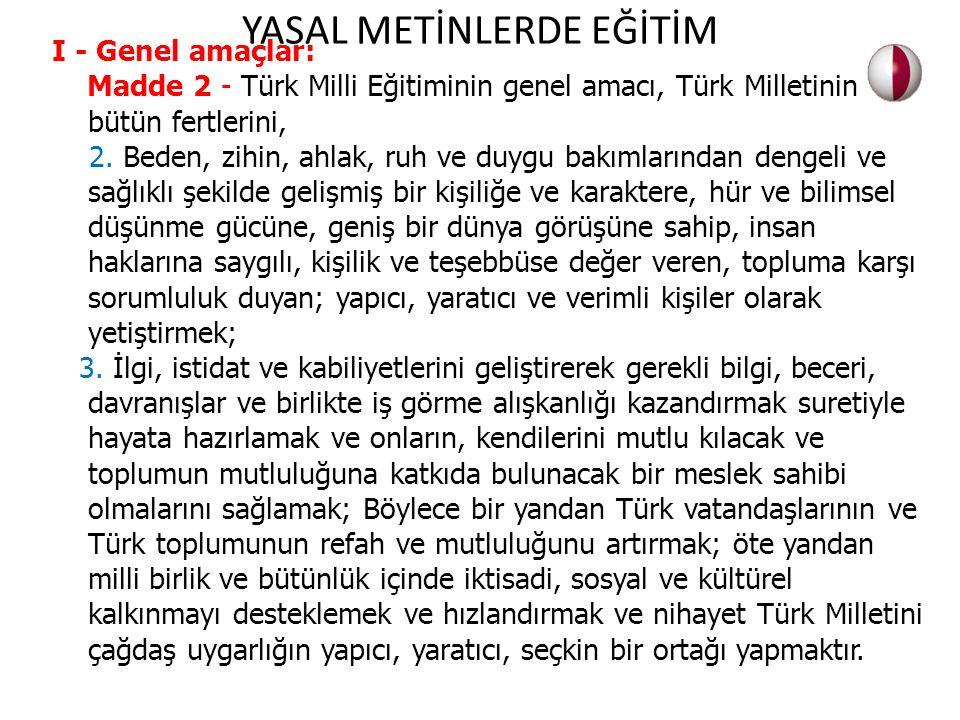 I - Genel amaçlar: Madde 2 - Türk Milli Eğitiminin genel amacı, Türk Milletinin bütün fertlerini, 2. Beden, zihin, ahlak, ruh ve duygu bakımlarından d