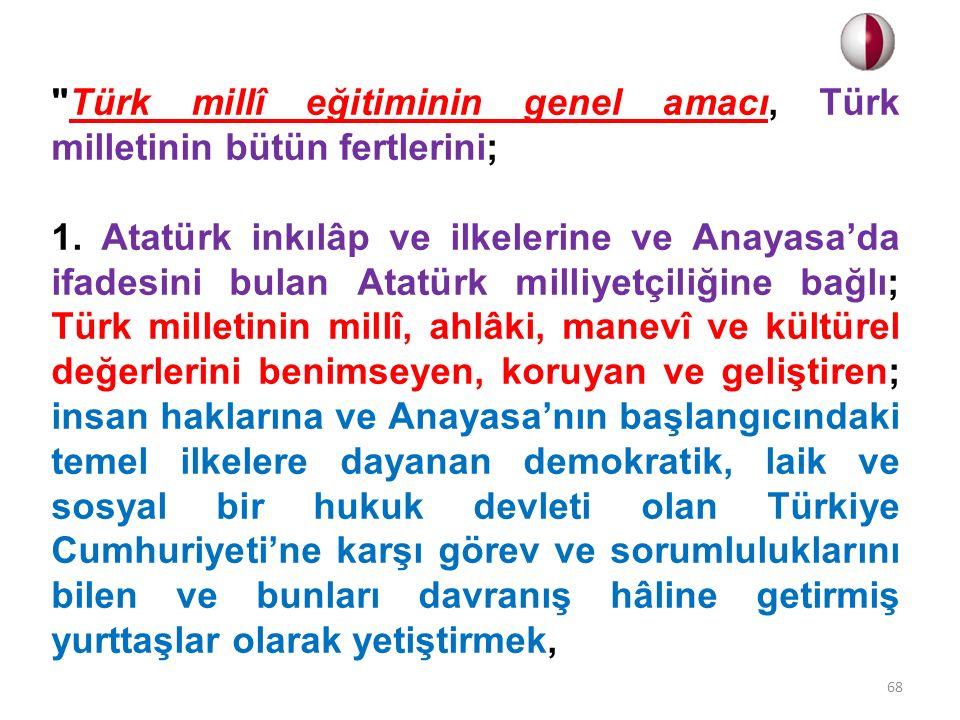 Türk millî eğitiminin genel amacı, Türk milletinin bütün fertlerini; 1.