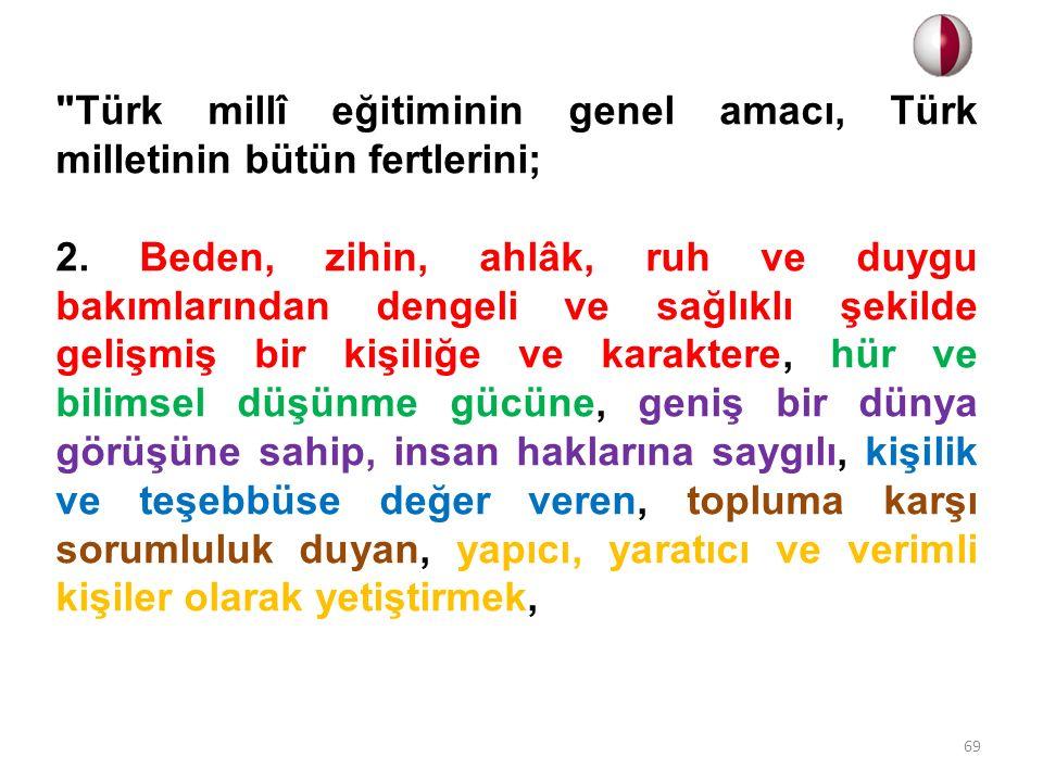 Türk millî eğitiminin genel amacı, Türk milletinin bütün fertlerini; 2.