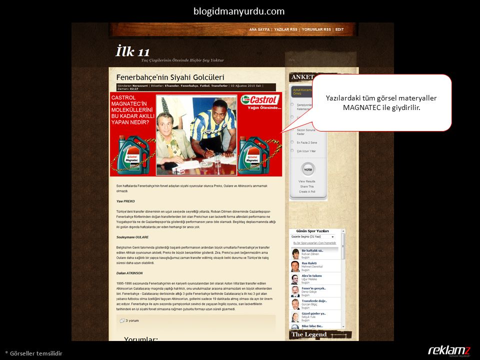 * Görseller temsilidir blogidmanyurdu.com Yazılardaki tüm görsel materyaller MAGNATEC ile giydirilir.