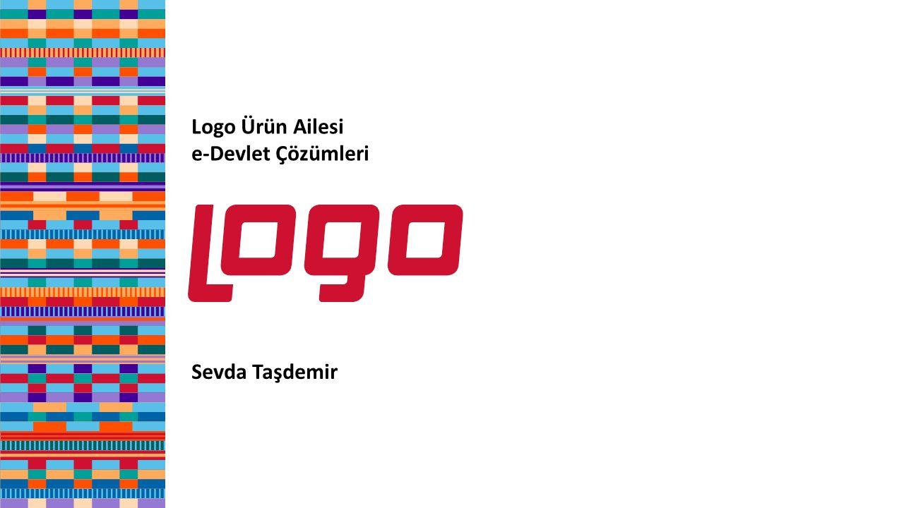 Logo Ürün Ailesi e-Devlet Çözümleri Sevda Taşdemir