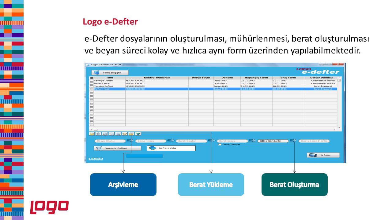 Logo e-Defter e-Defter dosyalarının oluşturulması, mühürlenmesi, berat oluşturulması ve beyan süreci kolay ve hızlıca aynı form üzerinden yapılabilmek