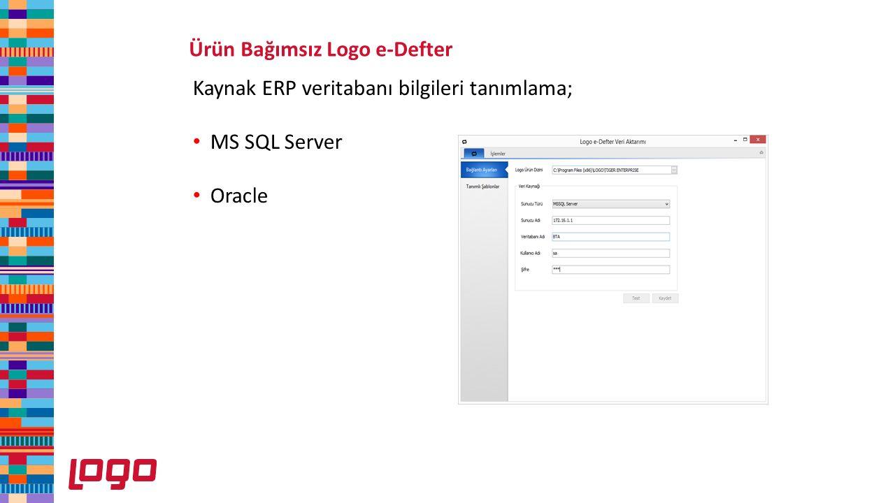 Ürün Bağımsız Logo e-Defter Kaynak ERP veritabanı bilgileri tanımlama; MS SQL Server Oracle