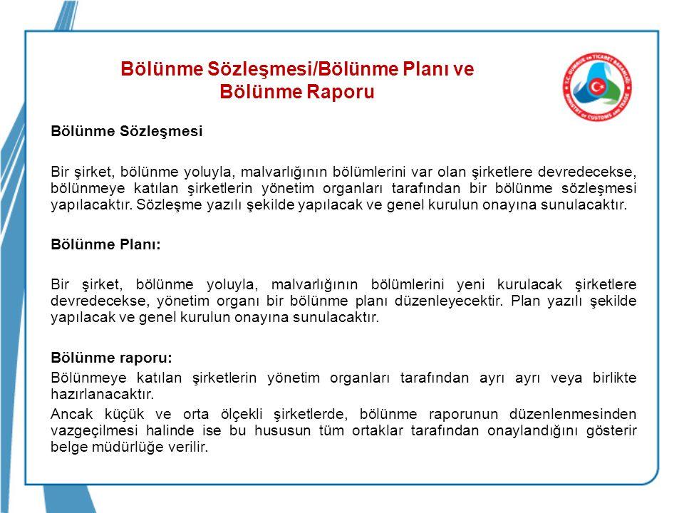 Bölünmede Ortaklara İnceleme Hakkı Bölünmeye katılan şirketlerden her biri, genel kurul kararından en az 2 ay önce, aşağıdaki belgelere yönelik inceleme yapma haklarına işaret eden ilanı Türkiye Ticaret Sicili Gazetesi ve varsa internet sitesinde yayımlar.