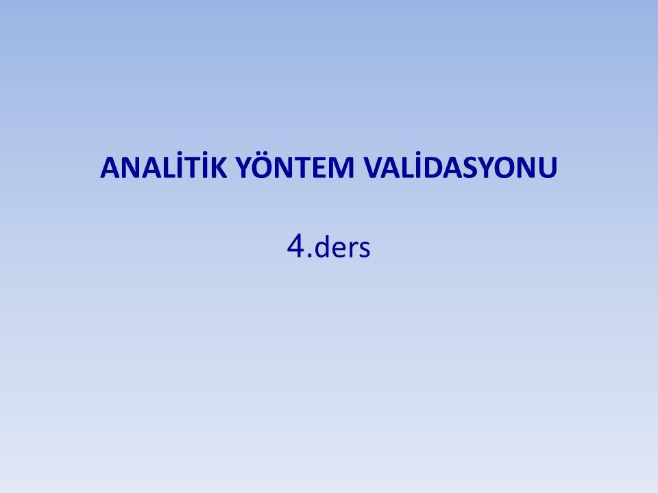 ANALİTİK YÖNTEM VALİDASYONU 4.ders