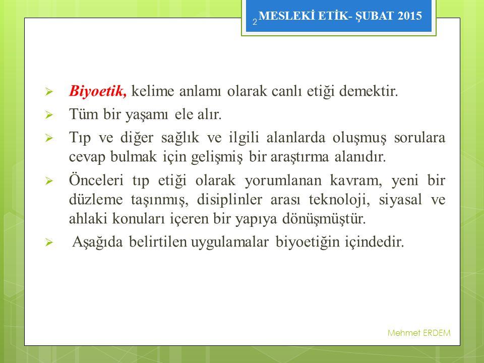 Mehmet ERDEM 23  Yalnız tüm dünyada etik olarak kabul edilmemektedir.