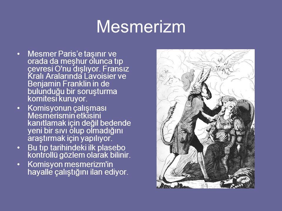 Mesmerizm Mesmer Paris'e taşınır ve orada da meşhur olunca tıp çevresi O'nu dışlıyor. Fransız Kralı Aralarında Lavoisier ve Benjamin Franklin in de bu