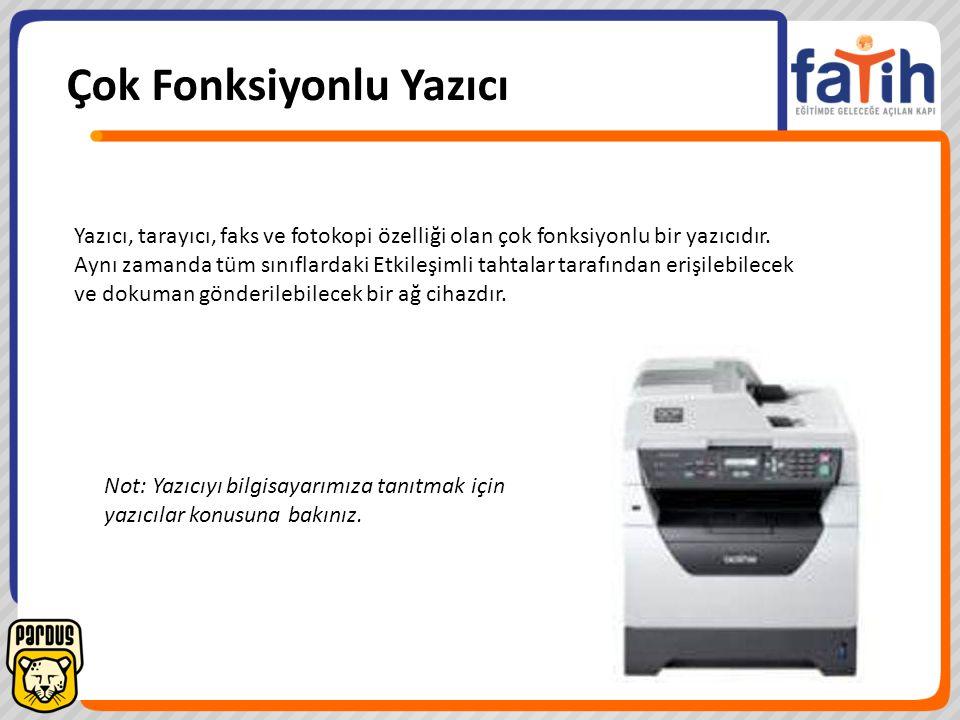 Yazıcı, tarayıcı, faks ve fotokopi özelliği olan çok fonksiyonlu bir yazıcıdır. Aynı zamanda tüm sınıflardaki Etkileşimli tahtalar tarafından erişileb