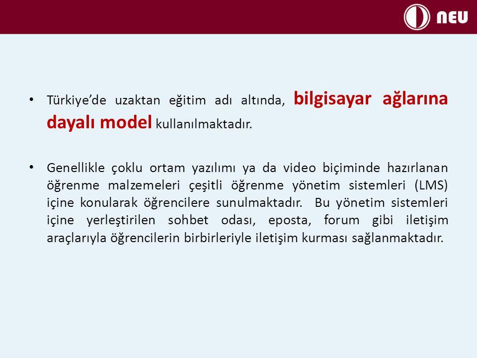 Türkiye'de uzaktan eğitim adı altında, bilgisayar ağlarına dayalı model kullanılmaktadır.