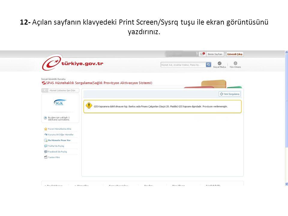 12- Açılan sayfanın klavyedeki Print Screen/Sysrq tuşu ile ekran görüntüsünü yazdırınız.