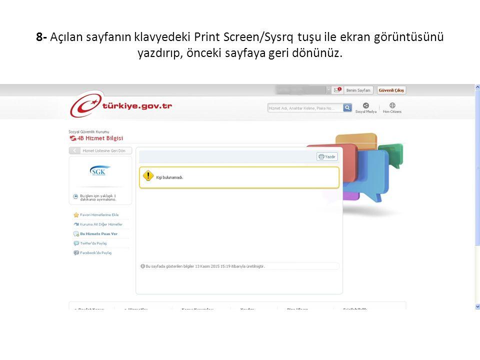 8- Açılan sayfanın klavyedeki Print Screen/Sysrq tuşu ile ekran görüntüsünü yazdırıp, önceki sayfaya geri dönünüz.