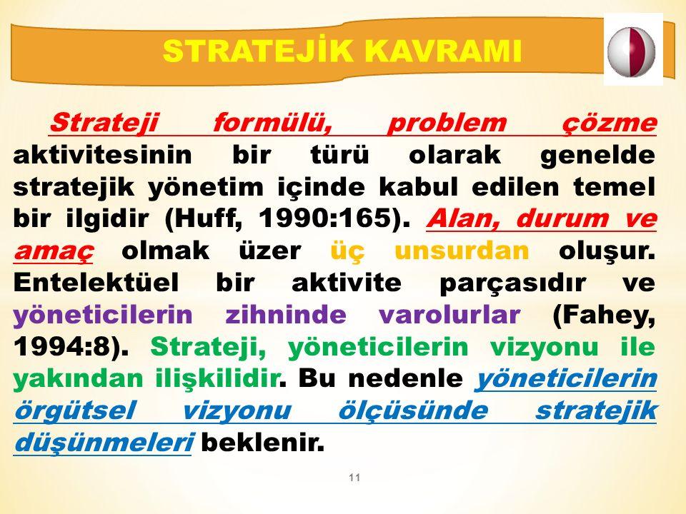 Strateji formülü, problem çözme aktivitesinin bir türü olarak genelde stratejik yönetim içinde kabul edilen temel bir ilgidir (Huff, 1990:165).