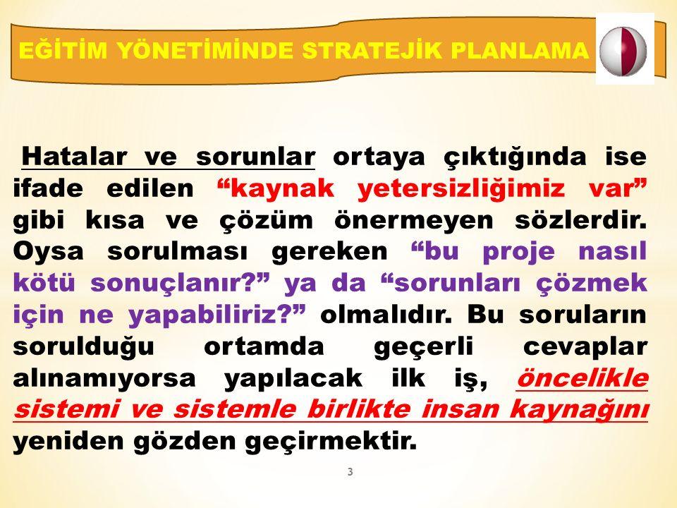 Hatalar ve sorunlar ortaya çıktığında ise ifade edilen kaynak yetersizliğimiz var gibi kısa ve çözüm önermeyen sözlerdir.