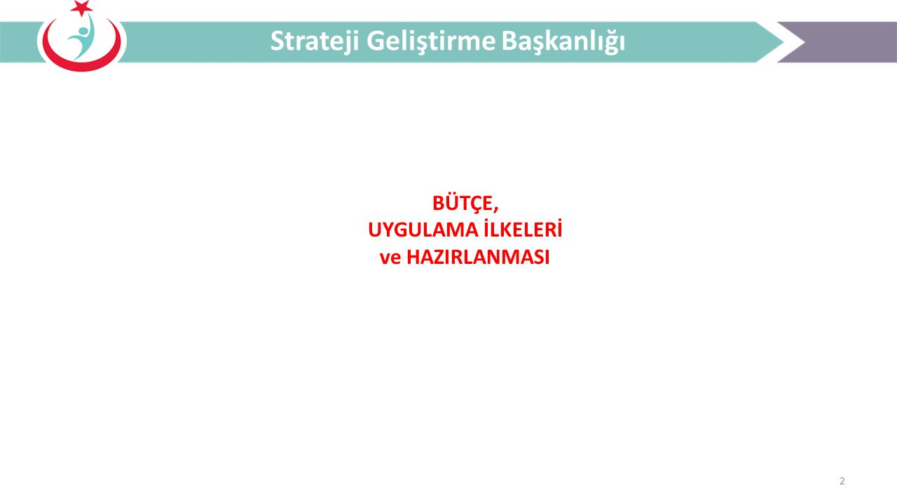 3 Bütçe ve Uygulama İlkeleri Strateji Geliştirme Başkanlığı  İşletme bütçeleri; metin kısmı ile ekli cetvellerden oluşur.
