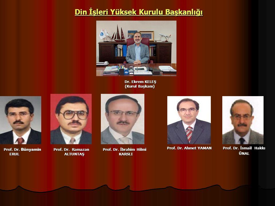 Din İşleri Yüksek Kurulu Başkanlığı Din İşleri Yüksek Kurulu BaşkanlığıDin İşleri Yüksek Kurulu BaşkanlığıDin İşleri Yüksek Kurulu Başkanlığı Prof. Dr