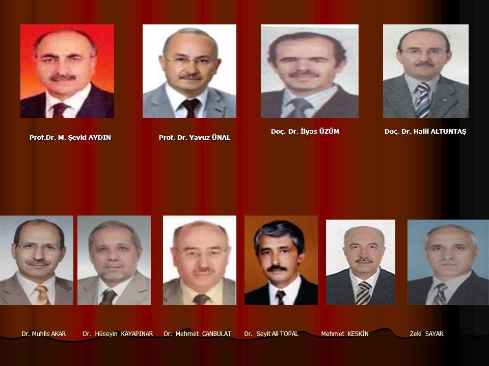 Dr. Muhlis AKAR Dr. Hüseyin KAYAPINAR Dr. Mehmet CANBULAT Dr.