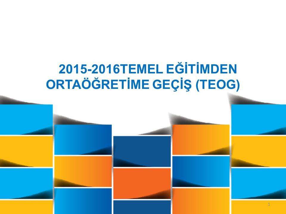 1 2015-2016TEMEL EĞİTİMDEN ORTAÖĞRETİME GEÇİŞ (TEOG)