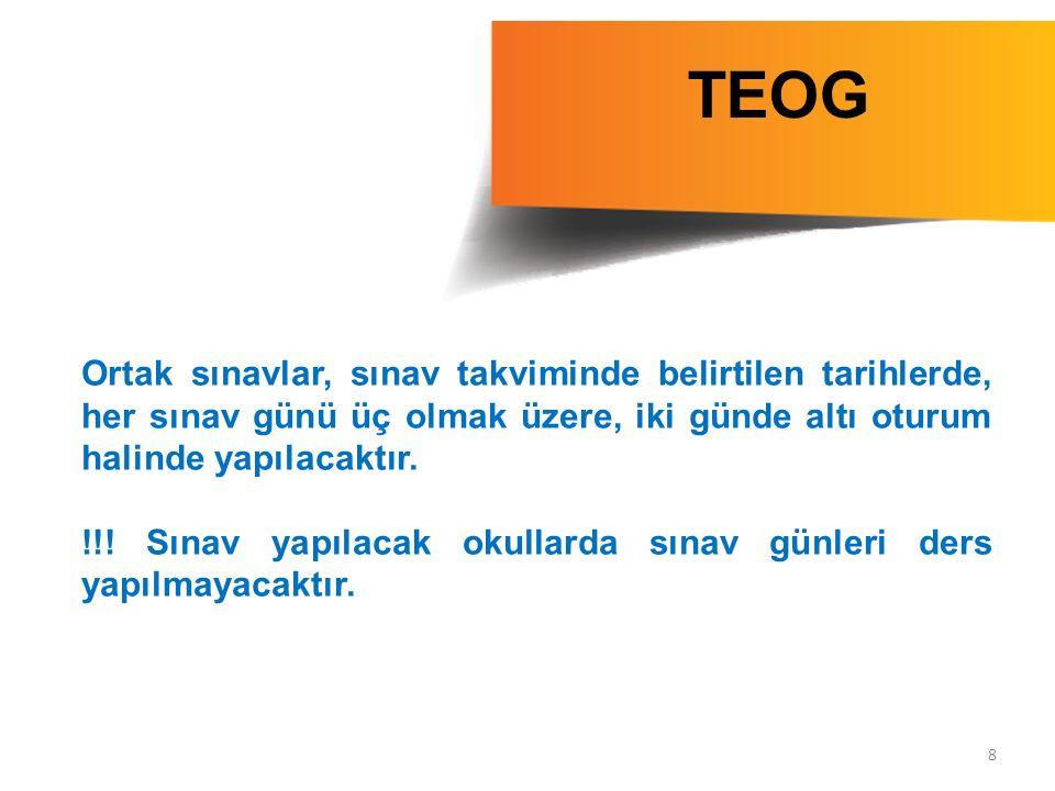 8 TEOG Ortak sınavlar, sınav takviminde belirtilen tarihlerde, her sınav günü üç olmak üzere, iki günde altı oturum halinde yapılacaktır. !!! Sınav ya