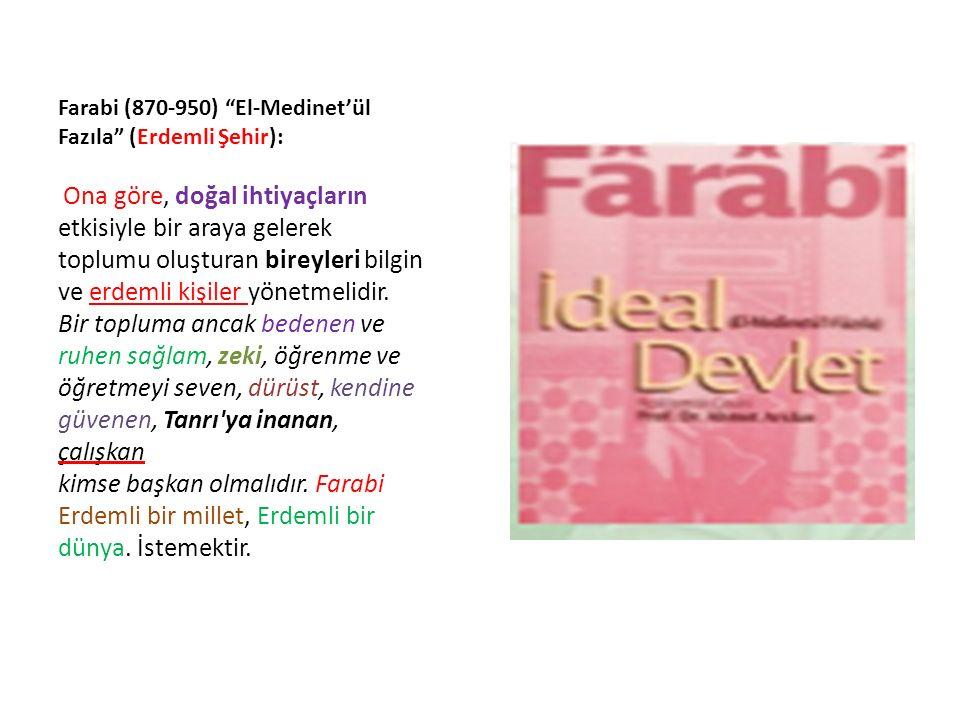 """Farabi (870-950) """"El-Medinet'ül Fazıla"""" (Erdemli Şehir): Ona göre, doğal ihtiyaçların etkisiyle bir araya gelerek toplumu oluşturan bireyleri bilgin v"""