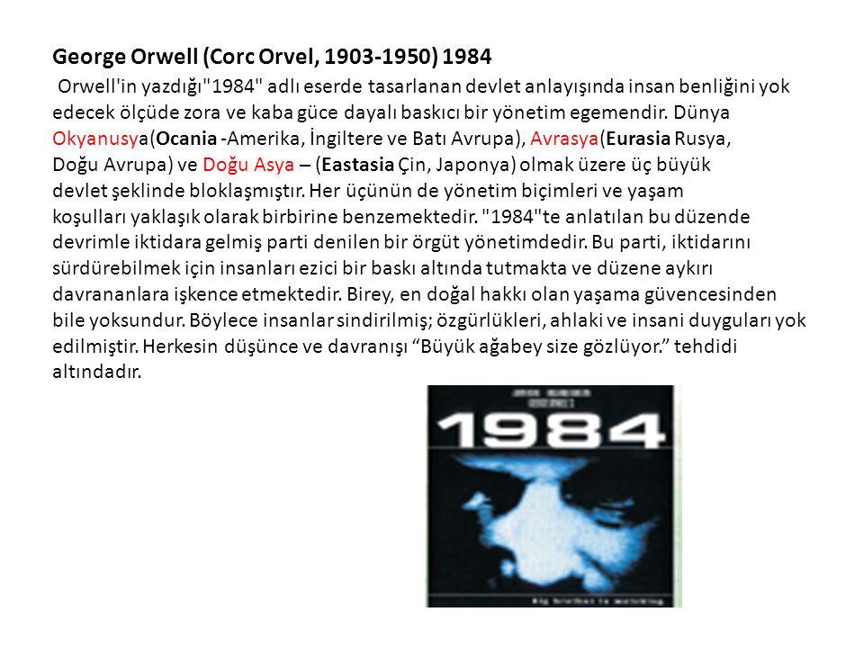 George Orwell (Corc Orvel, 1903-1950) 1984 Orwell'in yazdığı