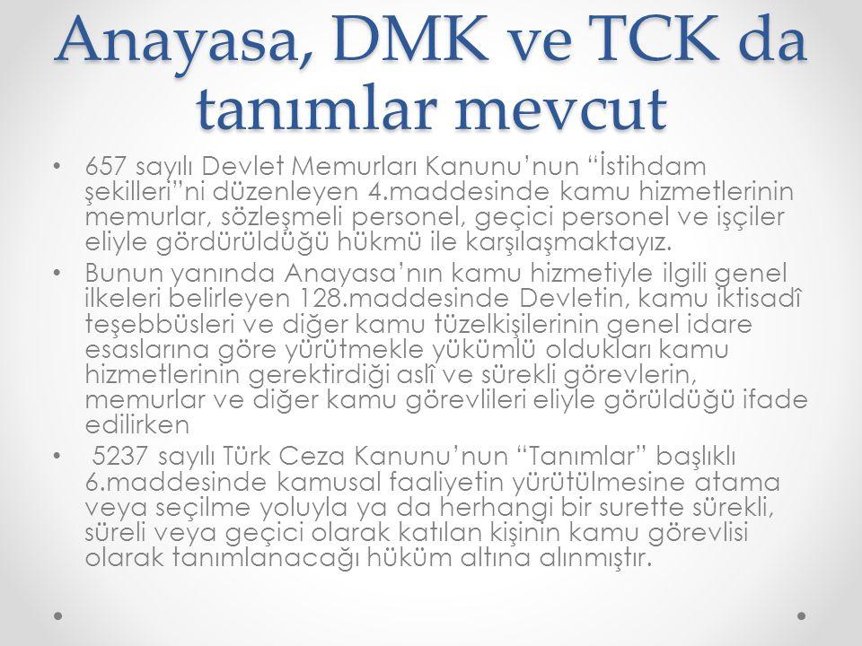 """Anayasa, DMK ve TCK da tanımlar mevcut 657 sayılı Devlet Memurları Kanunu'nun """"İstihdam şekilleri""""ni düzenleyen 4.maddesinde kamu hizmetlerinin memurl"""